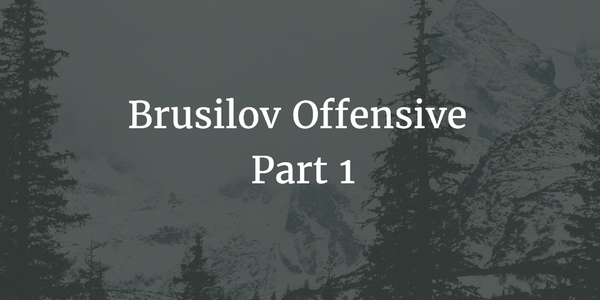 Episode 84: Brusilov Offensive Pt. 1